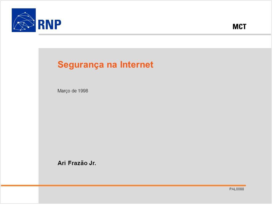 Segurança na Internet Março de 1998 Ari Frazão Jr. PAL0088