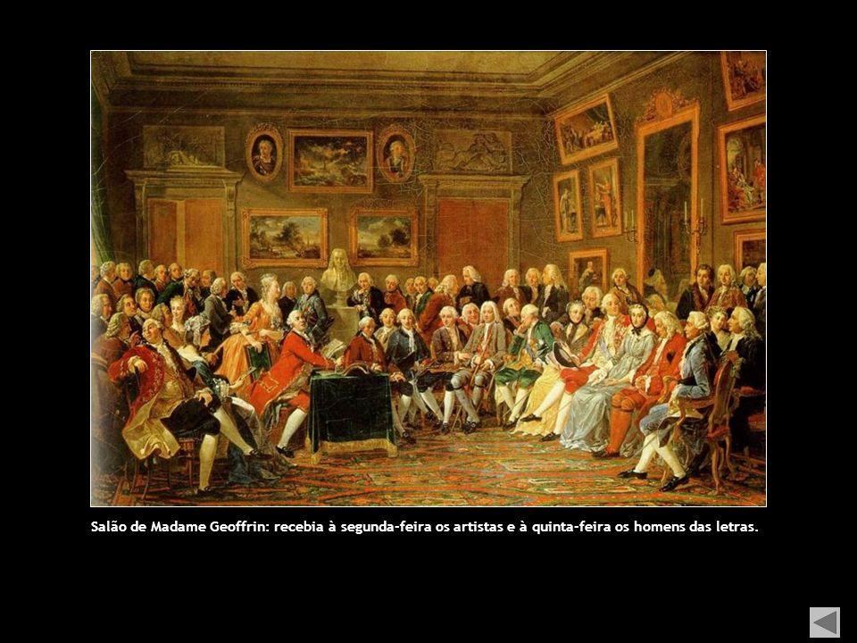Salão de Madame Geoffrin: recebia à segunda-feira os artistas e à quinta-feira os homens das letras.
