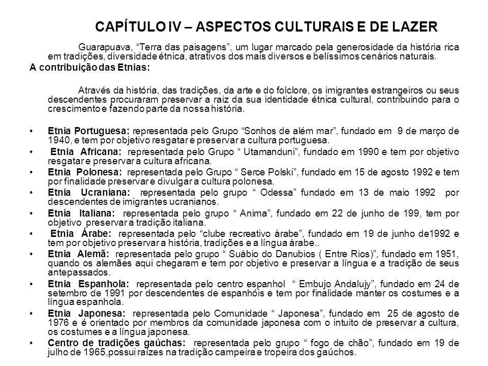 CAPÍTULO IV – ASPECTOS CULTURAIS E DE LAZER