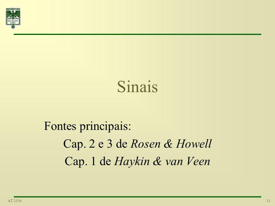 Sinais Fontes principais: Cap. 2 e 3 de Rosen & Howell