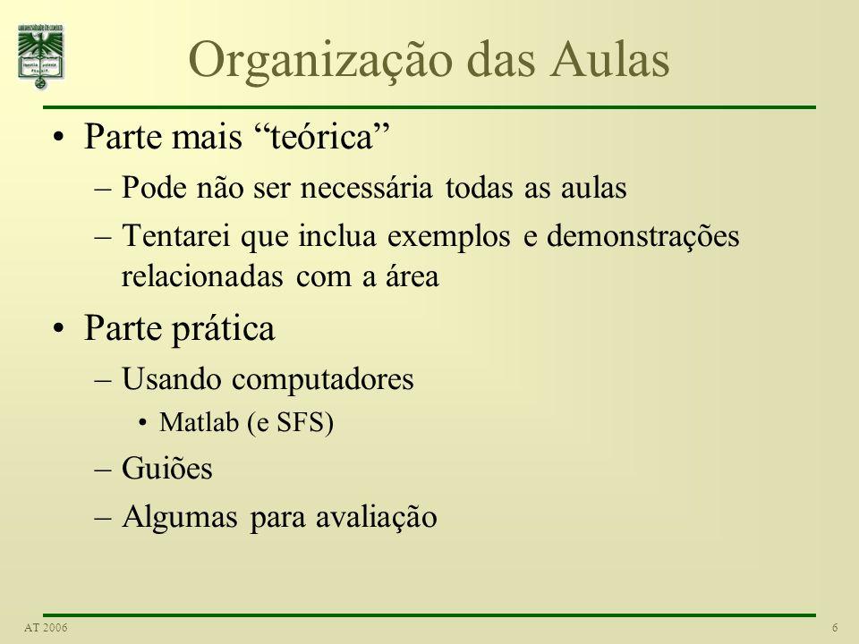 Organização das Aulas Parte mais teórica Parte prática