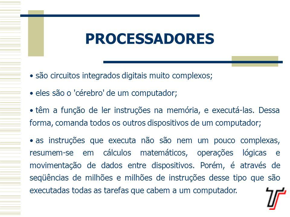 PROCESSADORES são circuitos integrados digitais muito complexos;