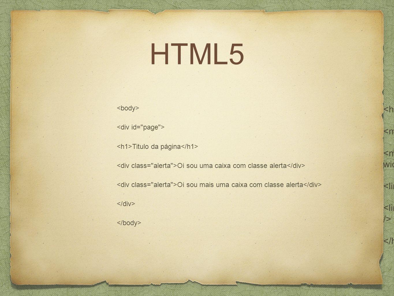 HTML5 <!DOCTYPE html> <html> <head> </head>