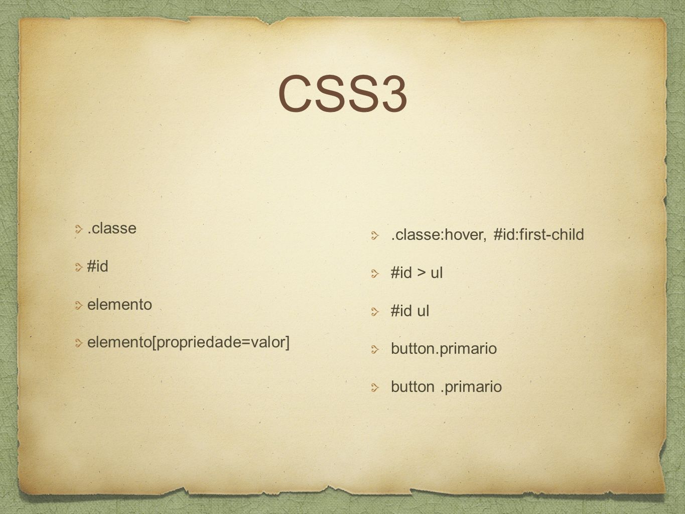 CSS3 .classe #id .classe:hover, #id:first-child #id > ul elemento