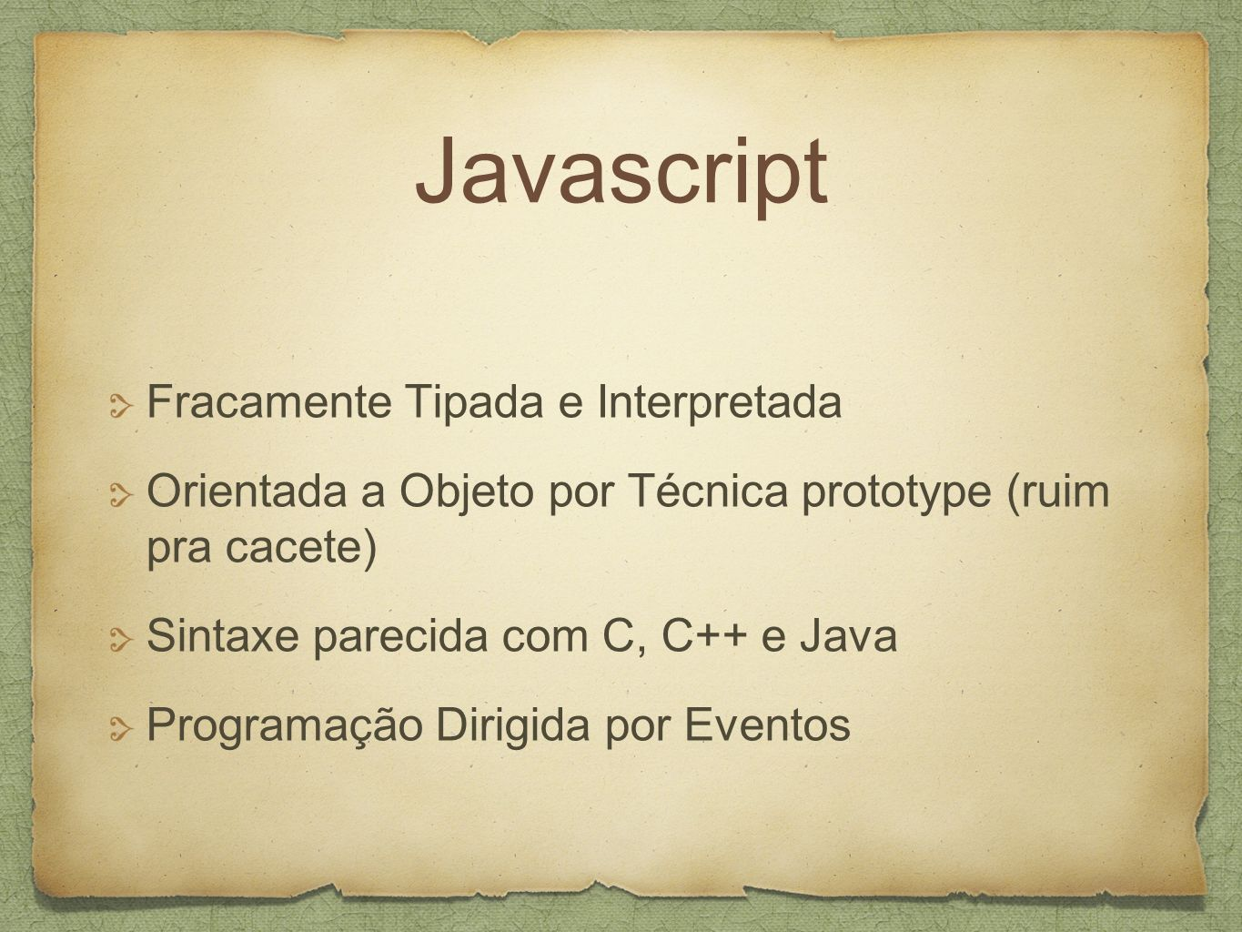 Javascript Fracamente Tipada e Interpretada