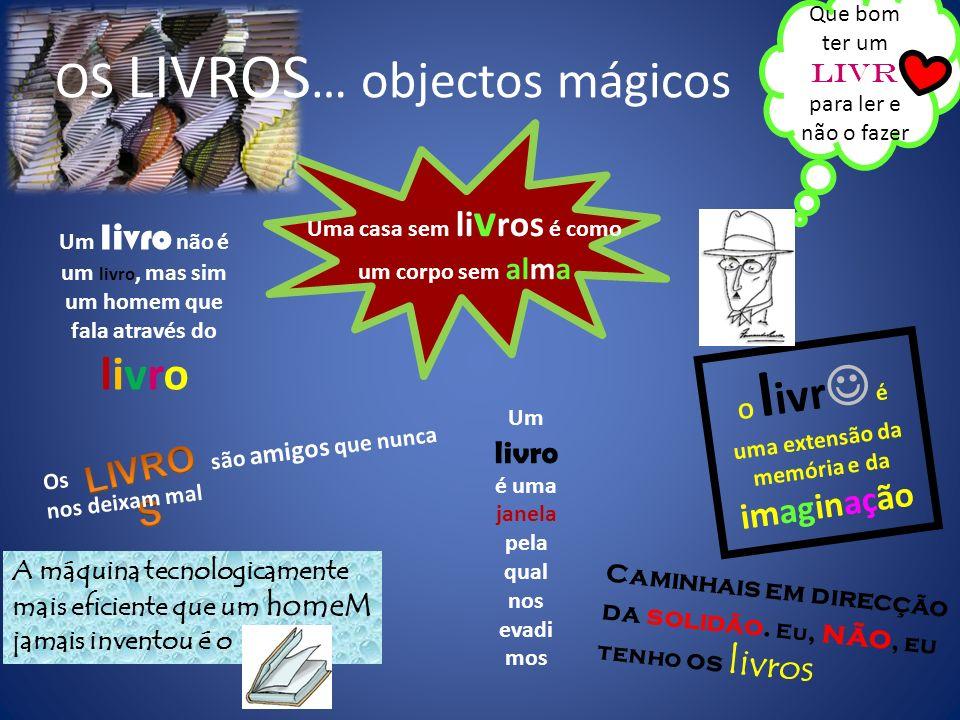 OS LIVROS… objectos mágicos