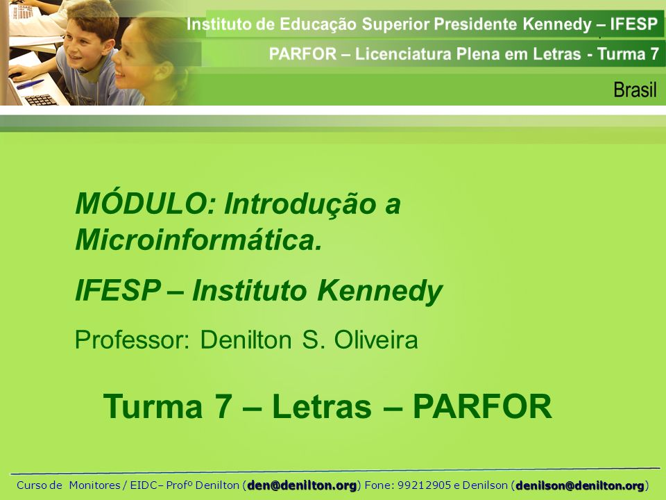 Turma 7 – Letras – PARFOR MÓDULO: Introdução a Microinformática.