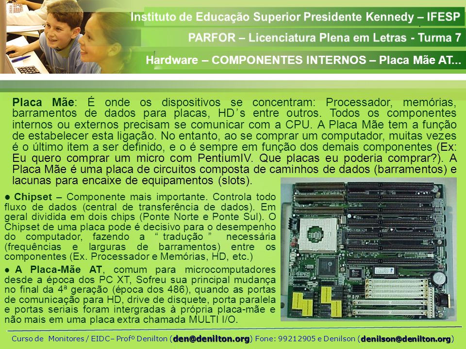 Hardware – COMPONENTES INTERNOS – Placa Mãe AT...