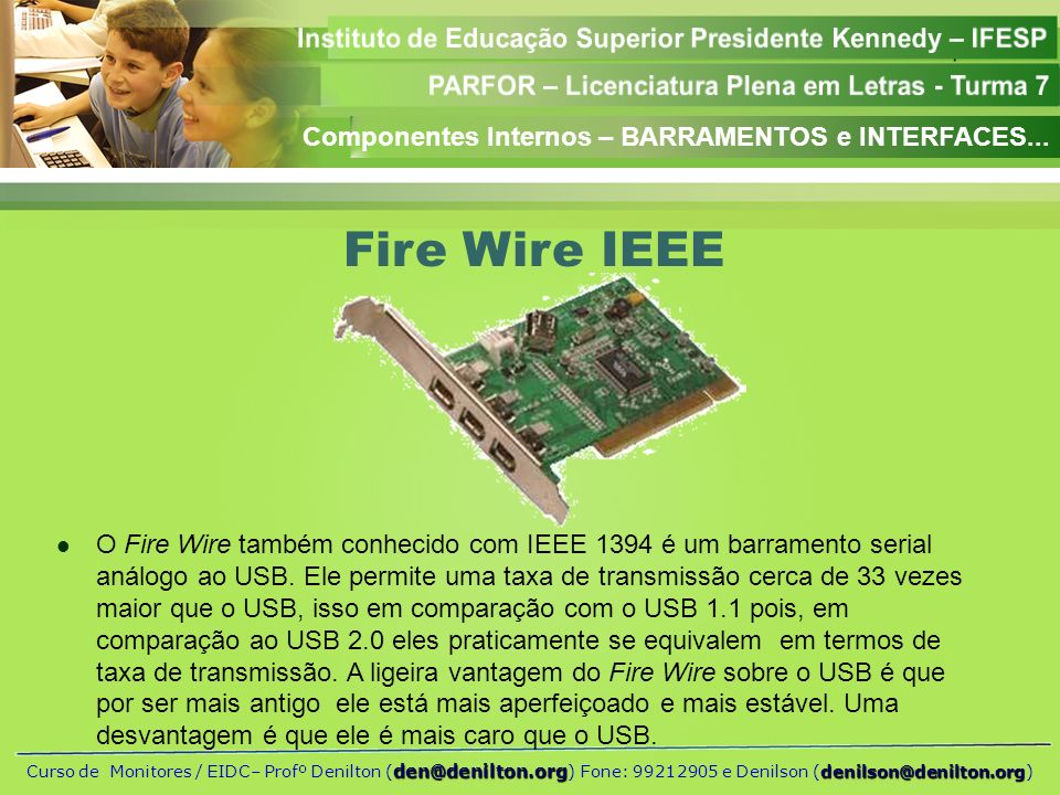 Fire Wire IEEE Componentes Internos – BARRAMENTOS e INTERFACES...