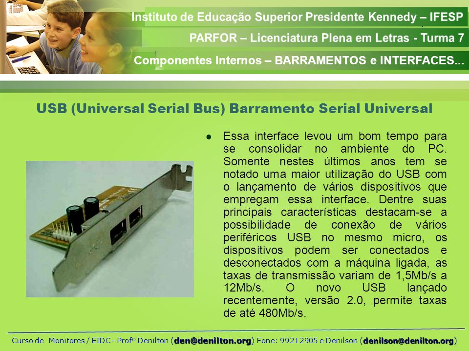 USB (Universal Serial Bus) Barramento Serial Universal