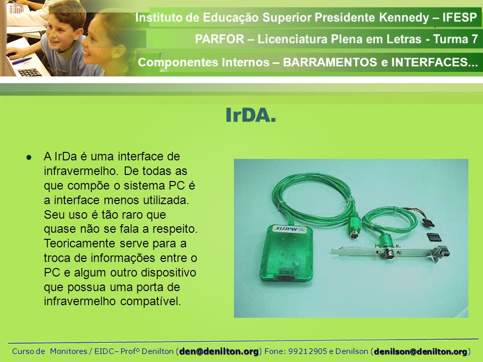 IrDA. Componentes Internos – BARRAMENTOS e INTERFACES...