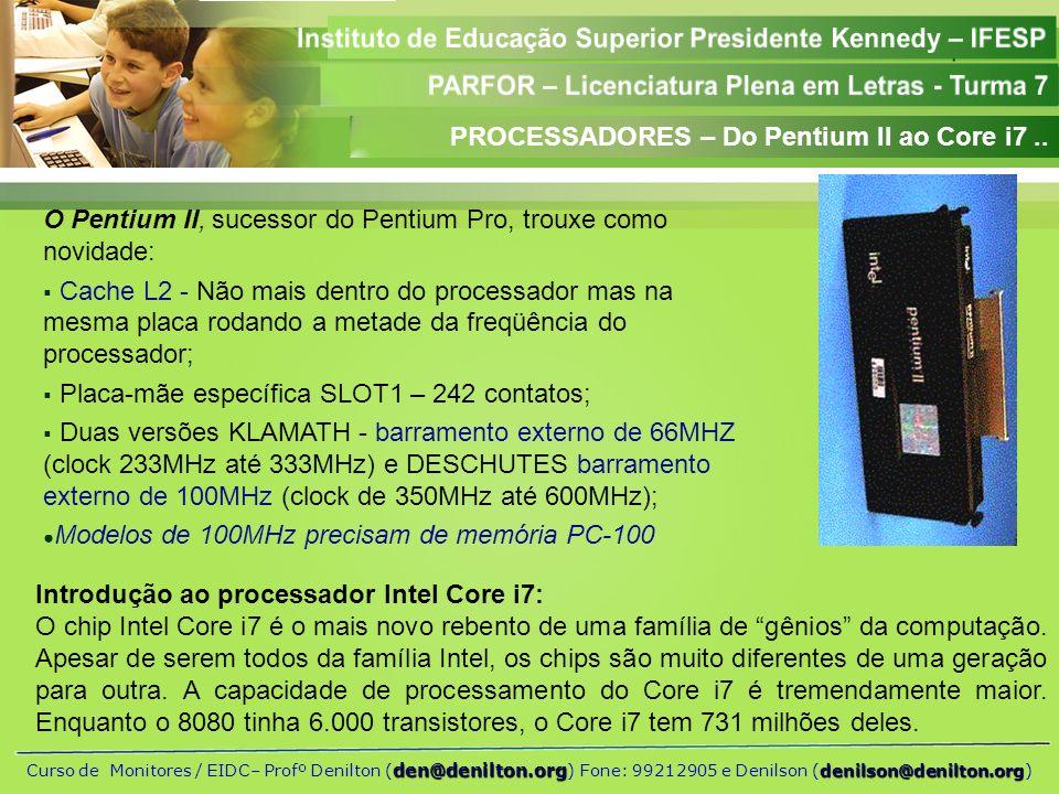 PROCESSADORES – Do Pentium II ao Core i7 ..
