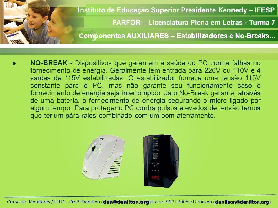 Componentes AUXILIARES – Estabilizadores e No-Breaks...