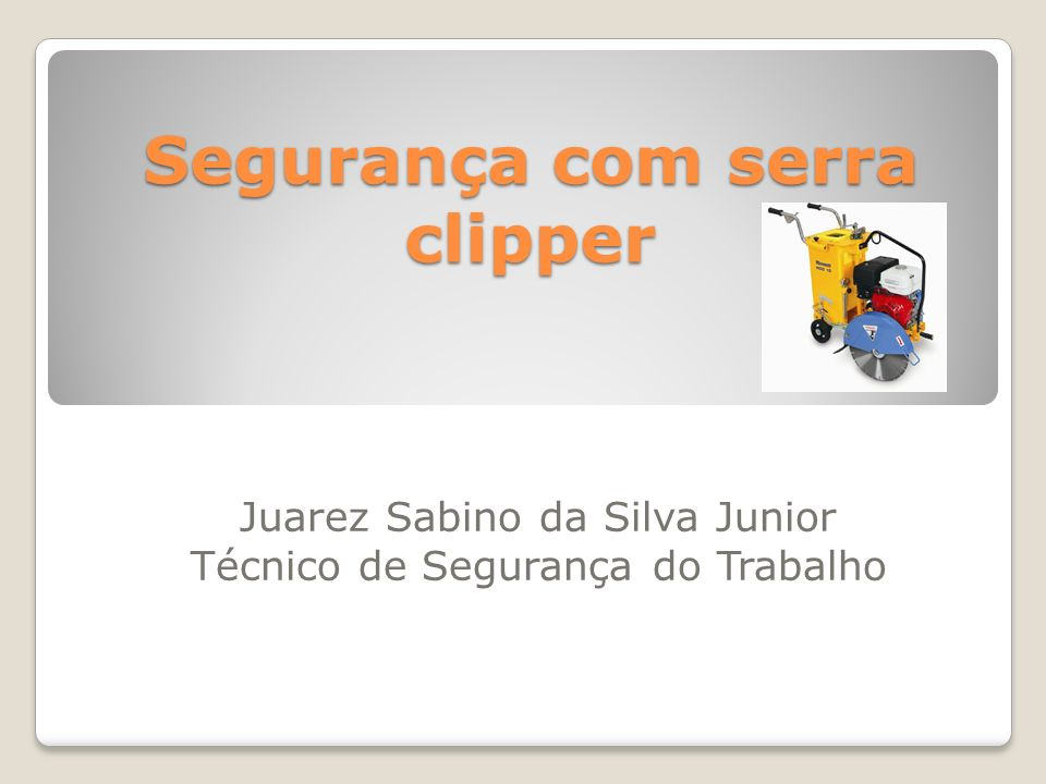 Segurança com serra clipper