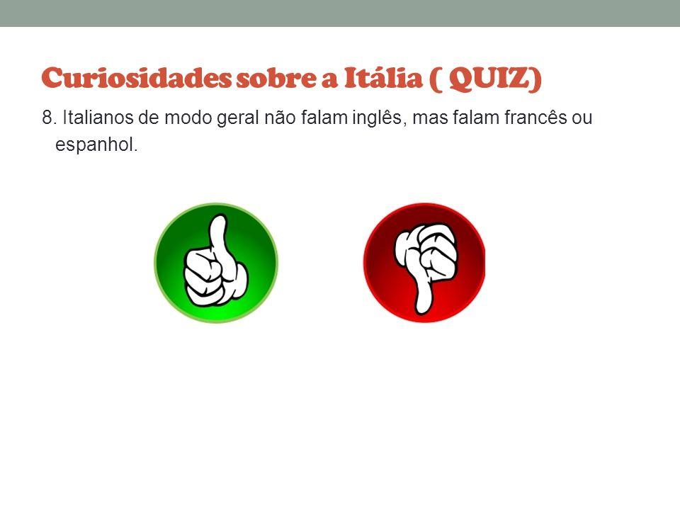Curiosidades sobre a Itália ( QUIZ)
