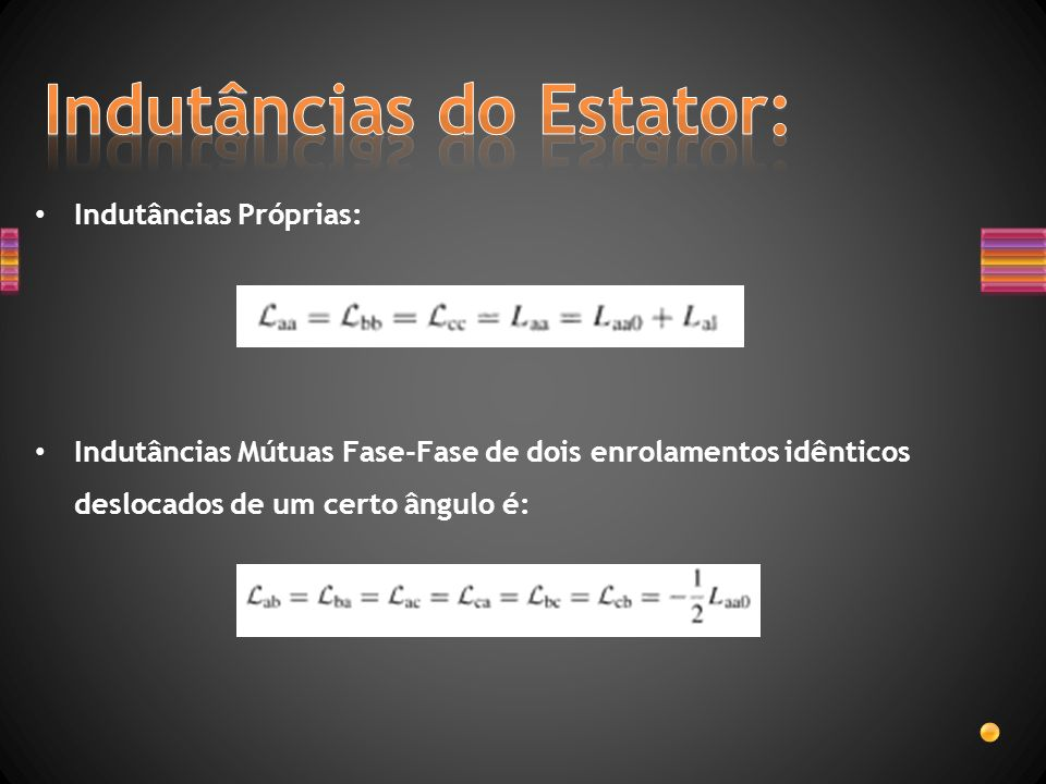 Indutâncias do Estator: