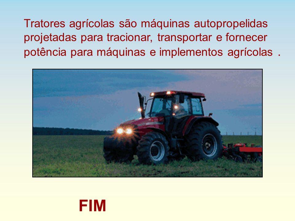 Tratores agrícolas são máquinas autopropelidas projetadas para tracionar, transportar e fornecer potência para máquinas e implementos agrícolas .