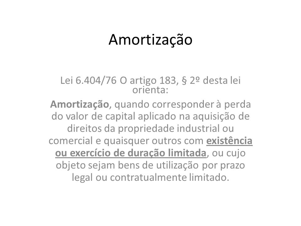 Lei 6.404/76 O artigo 183, § 2º desta lei orienta: