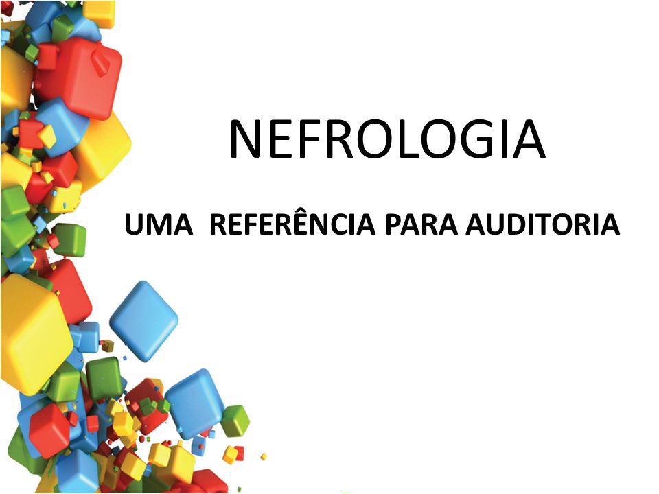 NEFROLOGIA UMA REFERÊNCIA PARA AUDITORIA
