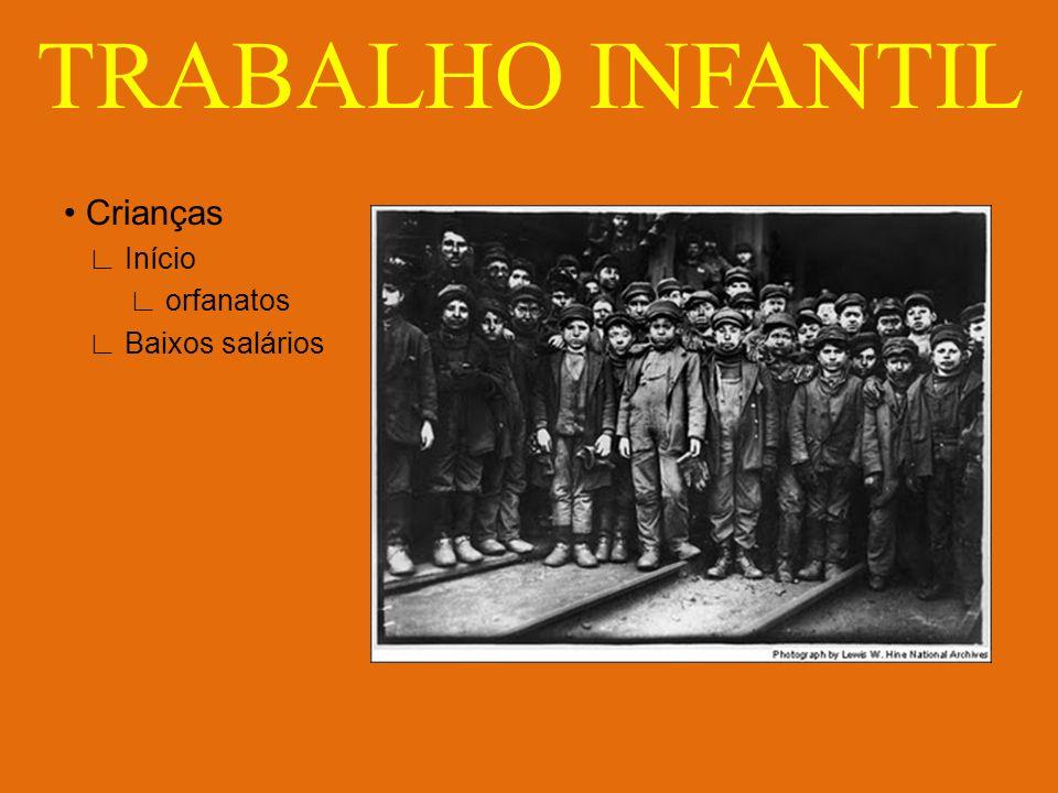 TRABALHO INFANTIL • Crianças ∟ Início ∟ orfanatos ∟ Baixos salários