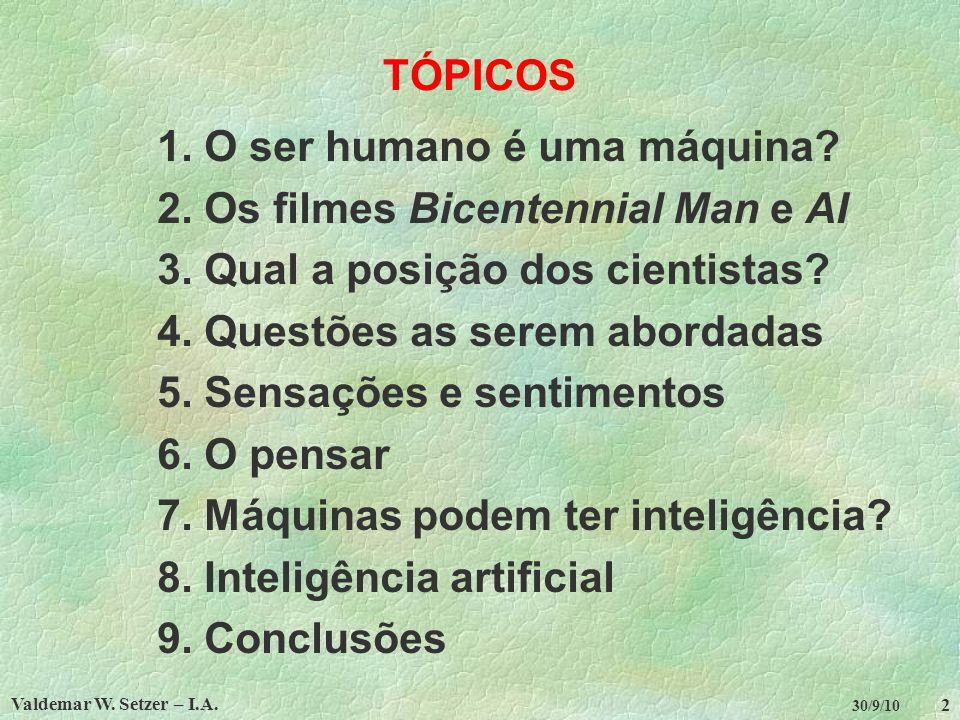 1. O ser humano é uma máquina 2. Os filmes Bicentennial Man e AI
