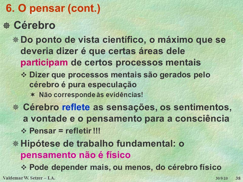 6. O pensar (cont.) Cérebro