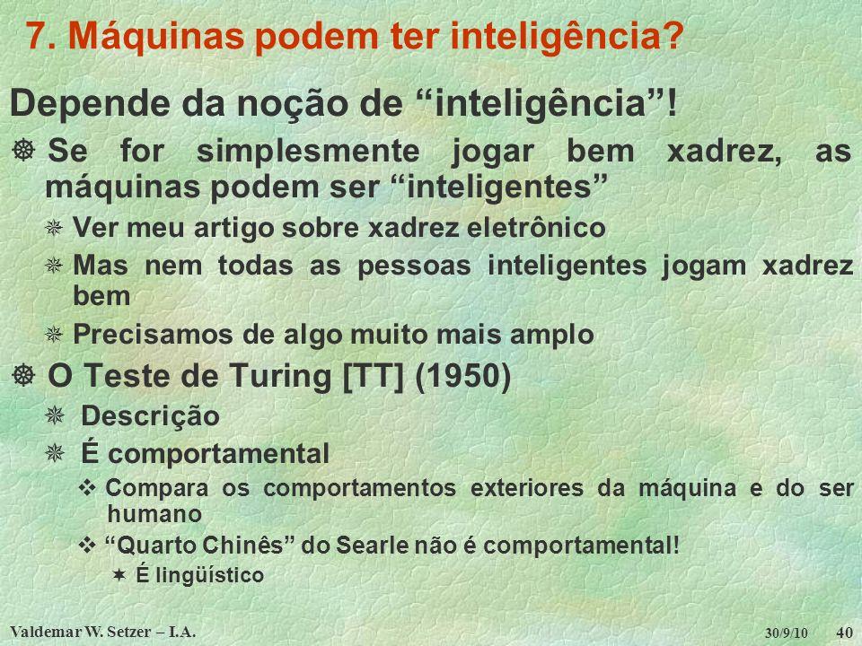 7. Máquinas podem ter inteligência