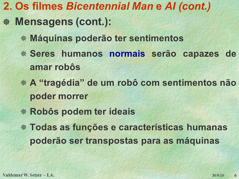 2. Os filmes Bicentennial Man e AI (cont.)