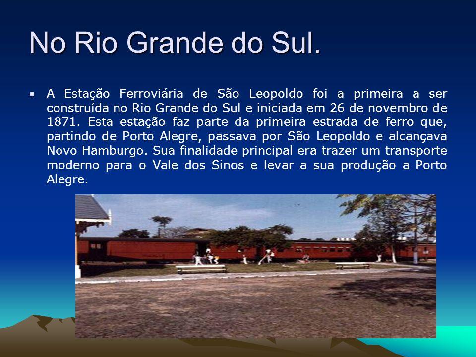 No Rio Grande do Sul.