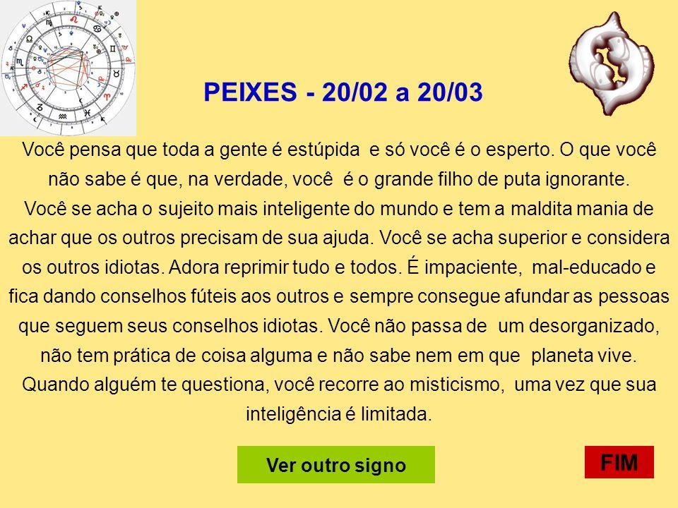 PEIXES - 20/02 a 20/03