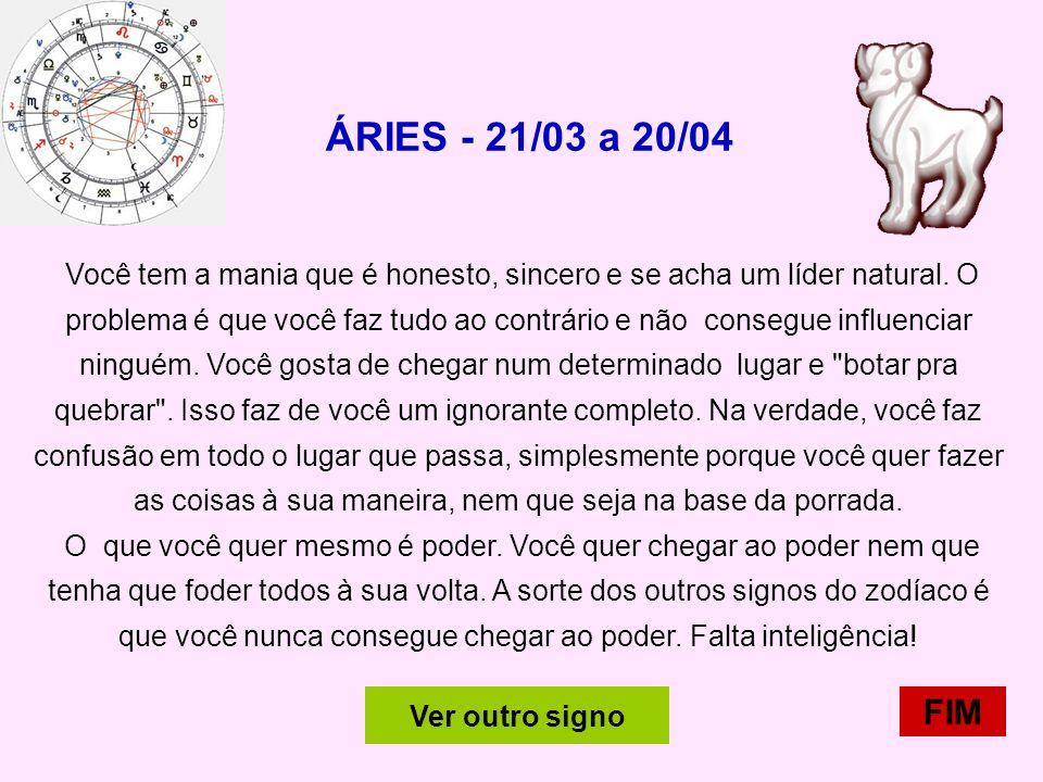 ÁRIES - 21/03 a 20/04