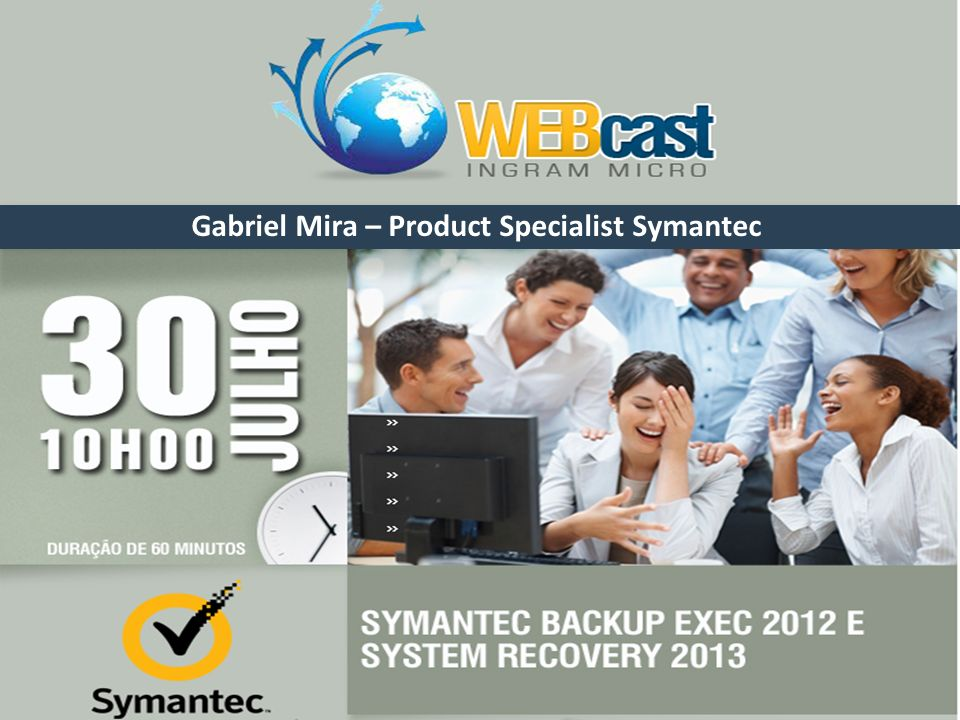 Gabriel Mira – Product Specialist Symantec