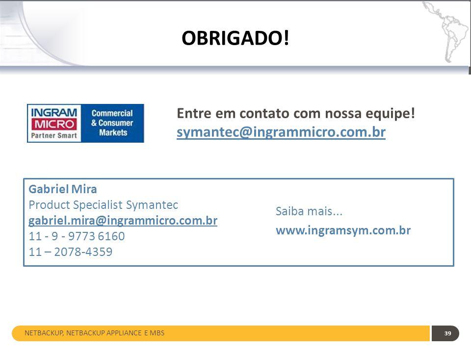 Entre em contato com nossa equipe! symantec@ingrammicro.com.br