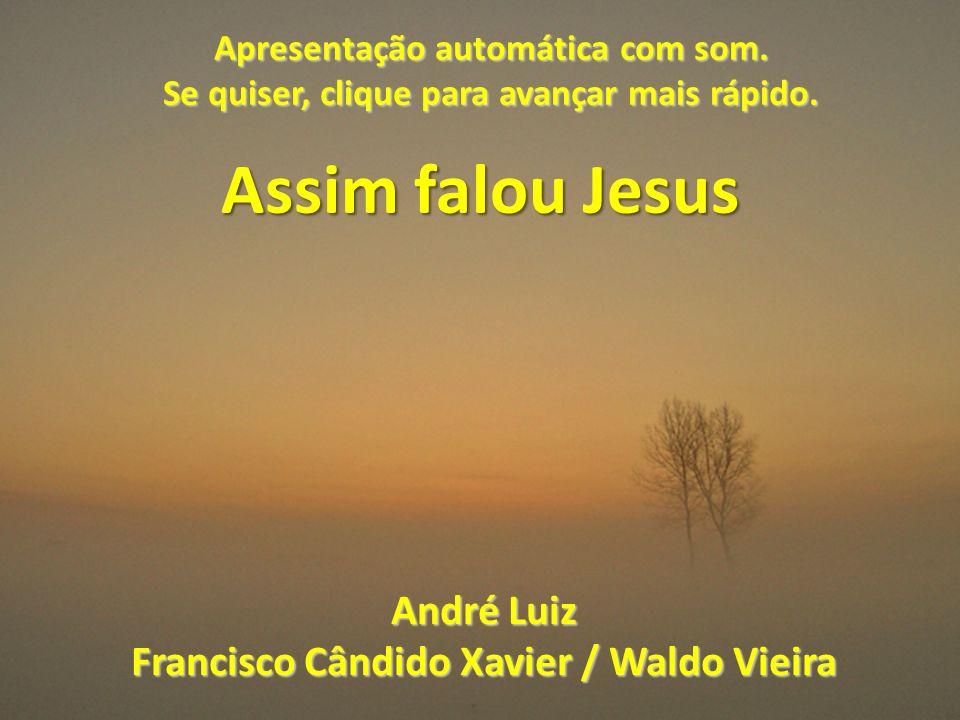 Assim falou Jesus André Luiz Francisco Cândido Xavier / Waldo Vieira