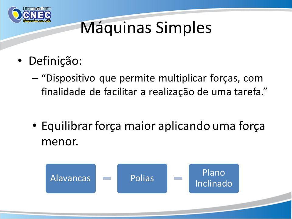 Máquinas Simples Definição: