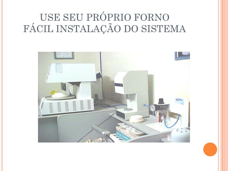 USE SEU PRÓPRIO FORNO FÁCIL INSTALAÇÃO DO SISTEMA