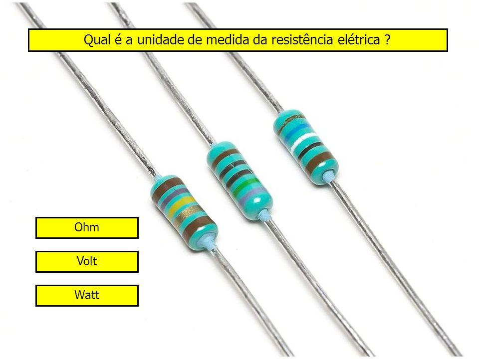 Qual é a unidade de medida da resistência elétrica