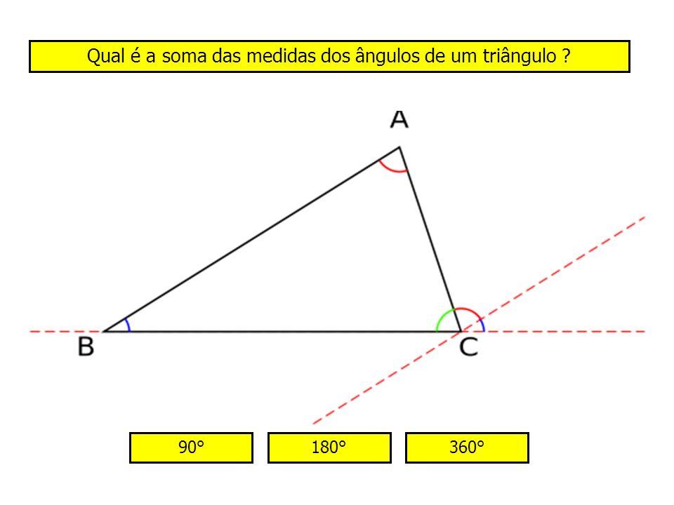 Qual é a soma das medidas dos ângulos de um triângulo