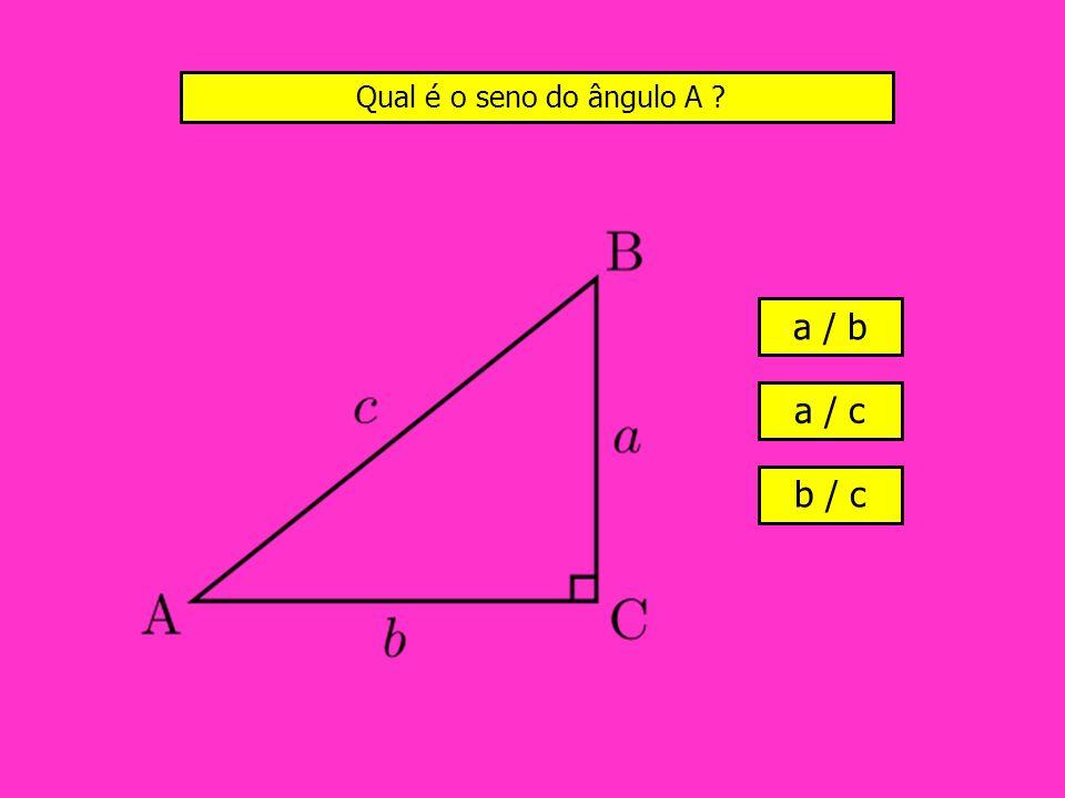 Qual é o seno do ângulo A a / b a / c b / c