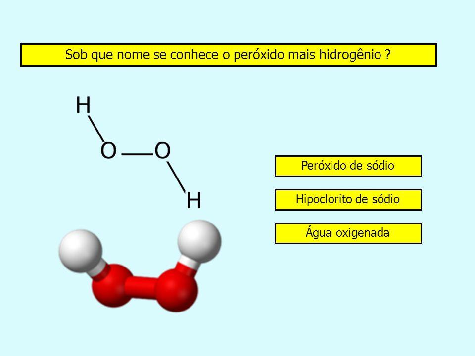 Sob que nome se conhece o peróxido mais hidrogênio