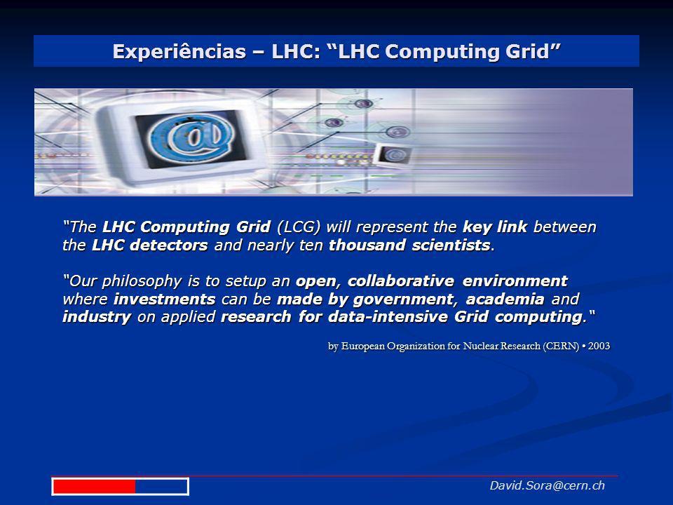 Experiências – LHC: LHC Computing Grid