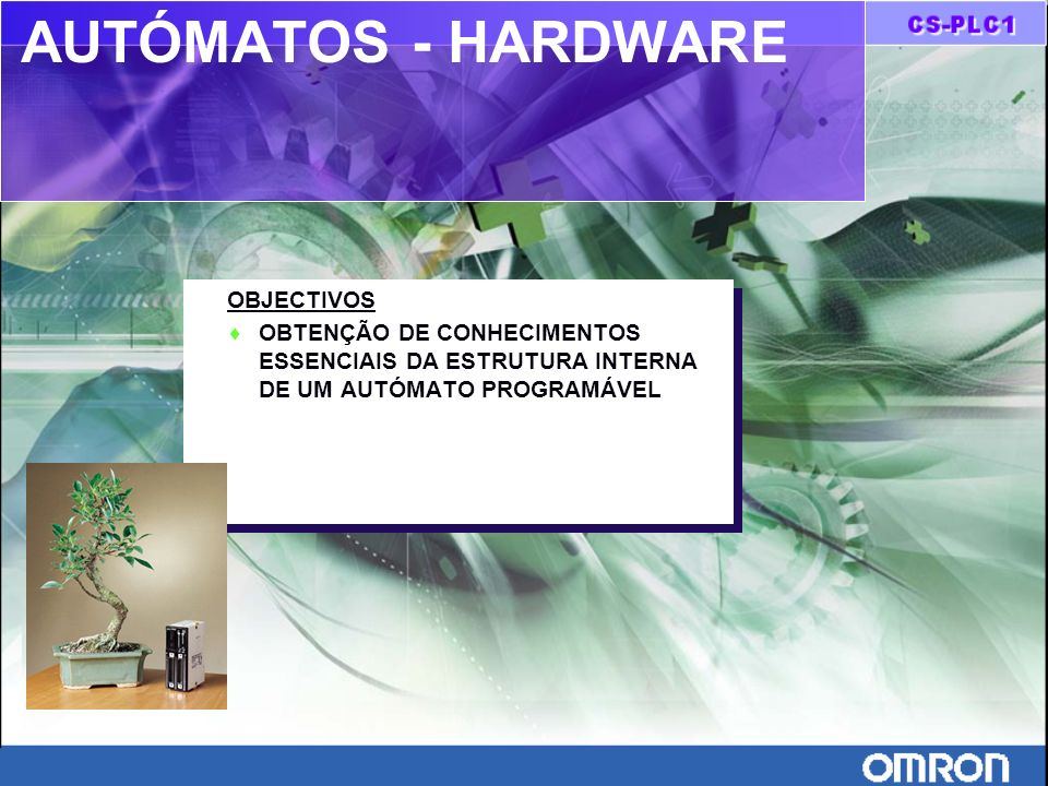 AUTÓMATOS - HARDWARE OBJECTIVOS