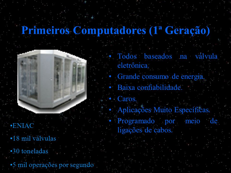 Primeiros Computadores (1ª Geração)