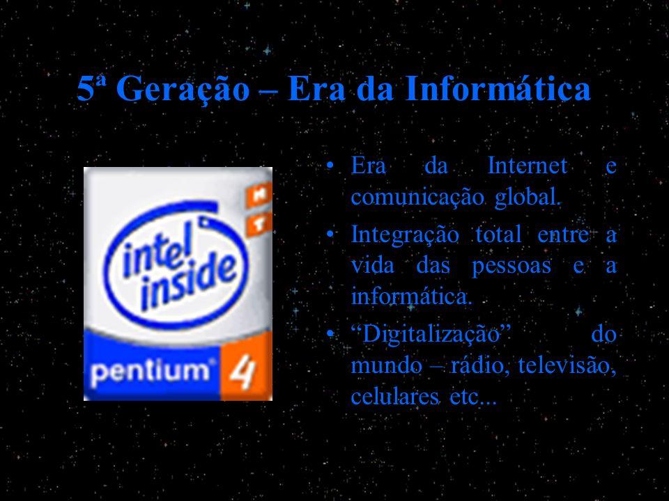 5ª Geração – Era da Informática