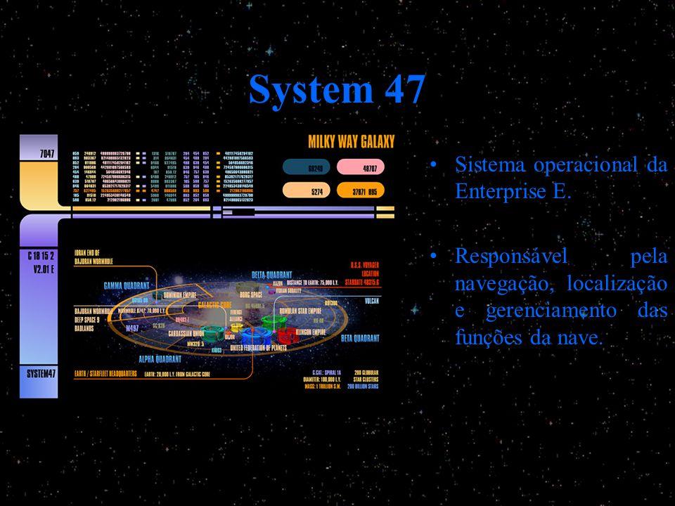 System 47 Sistema operacional da Enterprise E.