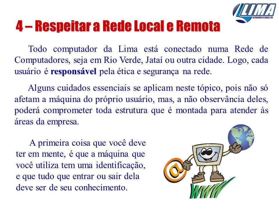 4 – Respeitar a Rede Local e Remota