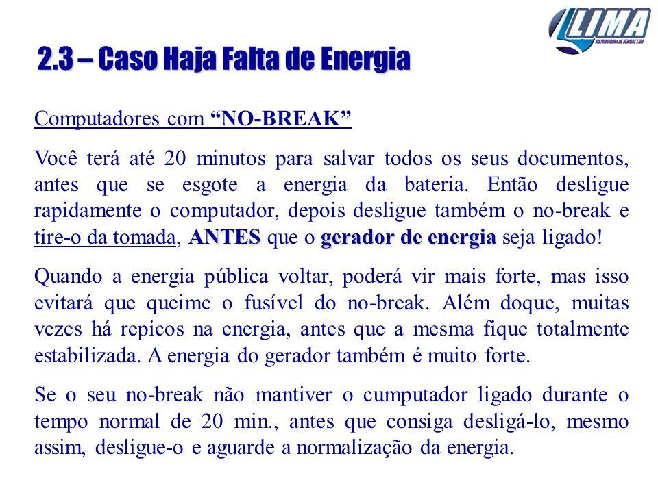 2.3 – Caso Haja Falta de Energia