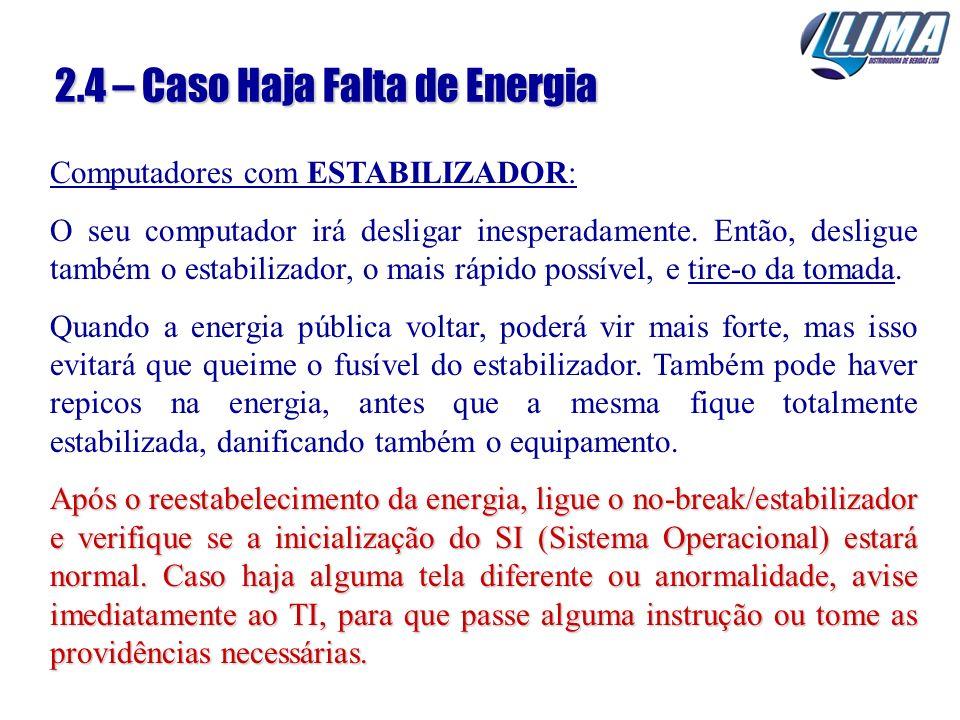 2.4 – Caso Haja Falta de Energia