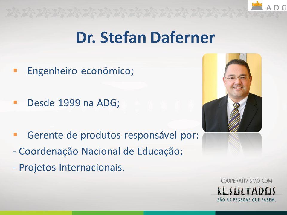Dr. Stefan Daferner Engenheiro econômico; Desde 1999 na ADG;