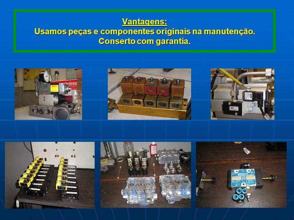 Vantagens: Usamos peças e componentes originais na manutenção